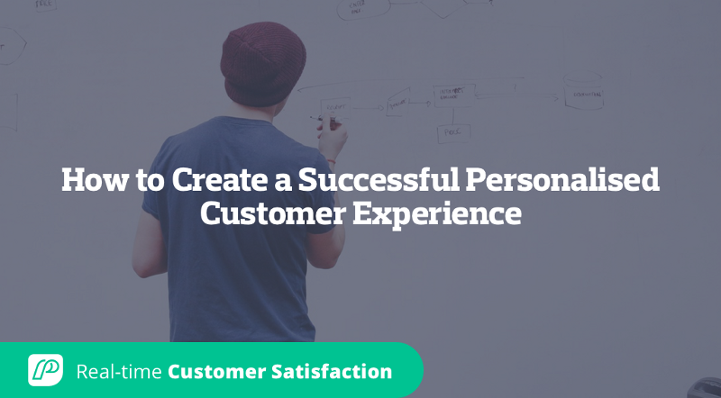 How to Create a Successful Personalised Customer Experience