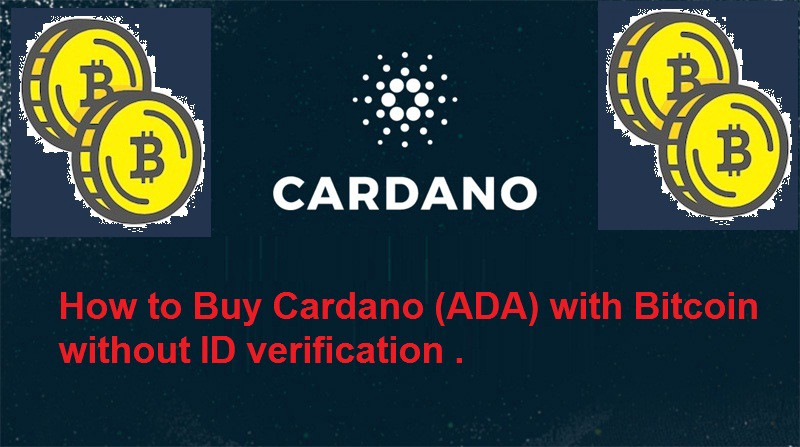 How to buy cardano ada with bitcoin without id verification ccuart Gallery