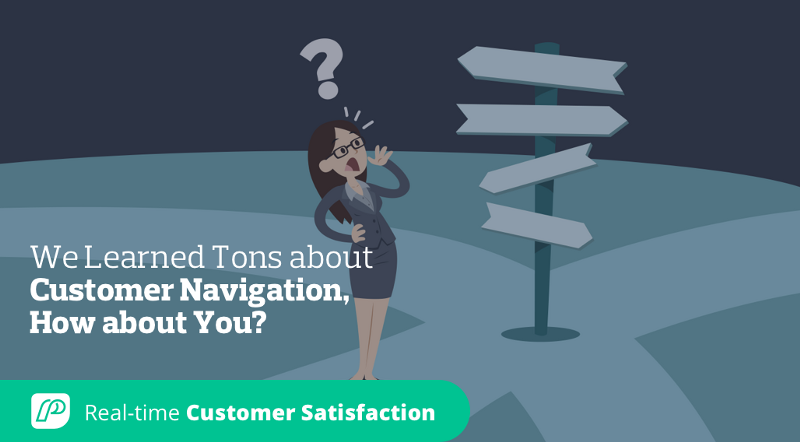 We Learned Tons about Customer Navigation, How about You?