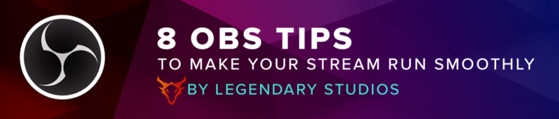8 OBS tips to make your stream run smoothly – StreamElements