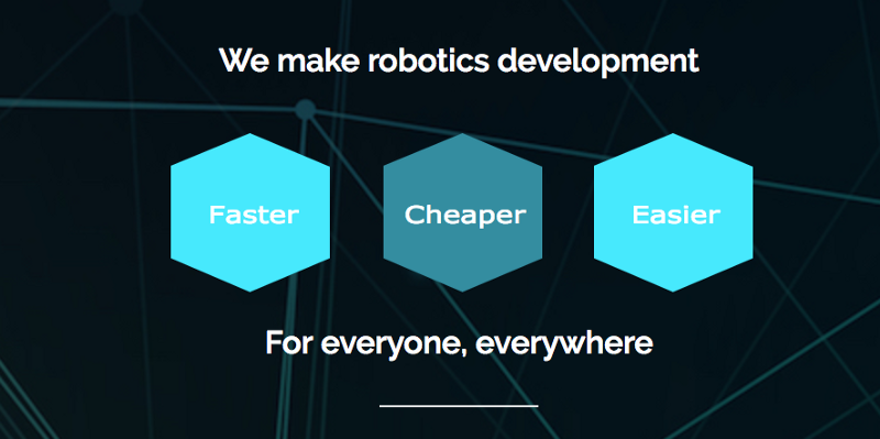 We make robotics development faster, cheaper, and easier for everyone, everywhere