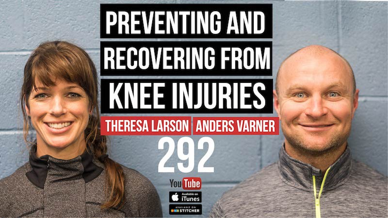 Preventing and Recovering From Knee Injuries — Theresa Larson and Anders Varner — 292