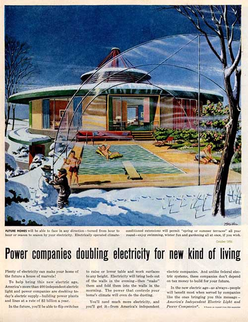 """…make your home of the future a house of marvels!"" America's Independent Electric Light and Power Companies, October 1956."