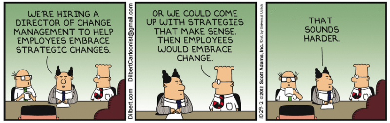 Change Management - Not matter how strong the culture is in your organization, people adapt to change if you are able to help