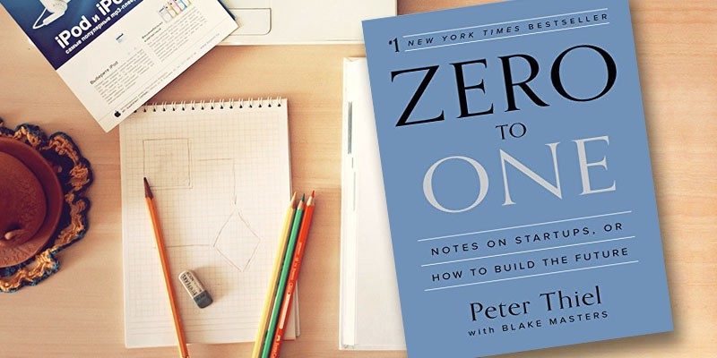 Image result for about Zero to One by Peter Thiel