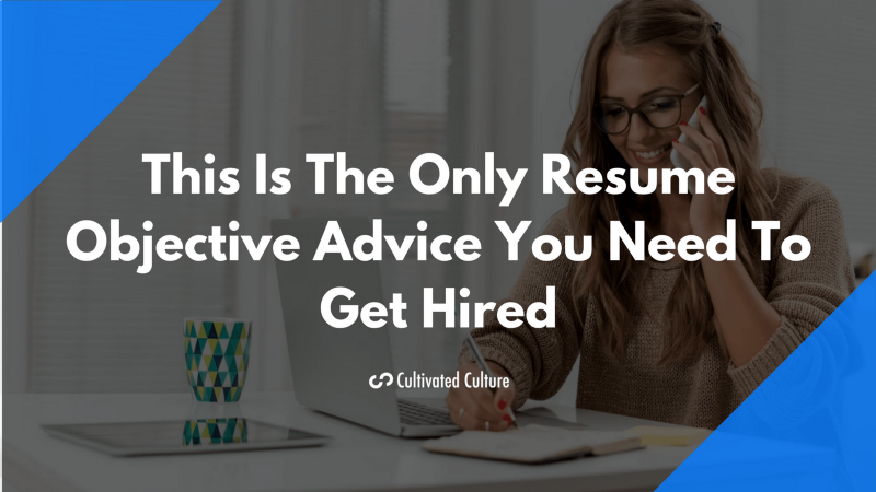 This is the only résumé objective advice you need to get hired