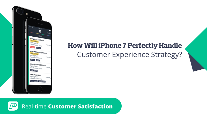 How Will iPhone 7 Perfectly Handle Customer Experience Strategy?