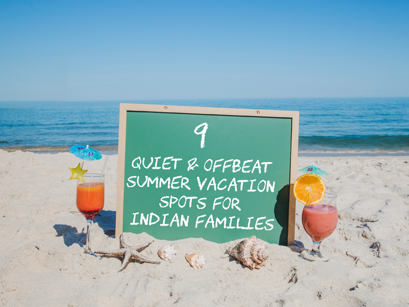Summer Vacations Are The Best Times To Steam Off It Is A Dire Need For Our Senses Get Change From Daily Life