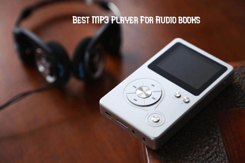 Best Mp3 Player For Audiobooks In 2020 Reviews Buyers Guide