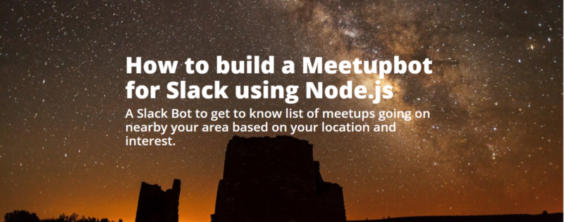 How to build a Meetupbot for Slack using Node.js