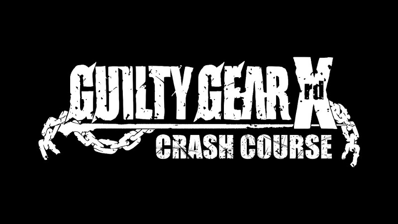 Guilty Gear Crash Course: Naučte se hrát GG