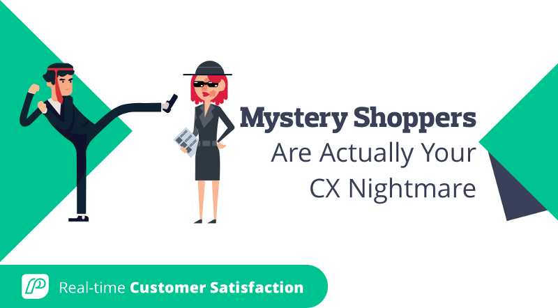Mystery Shoppers Are Actually Your CX Nightmare