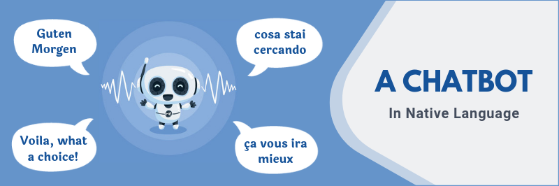 Does your eCommerce store have your own Multilingual Chatbot?