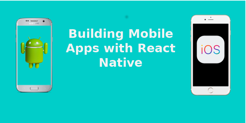 What you need to know to start building mobile apps in React Native