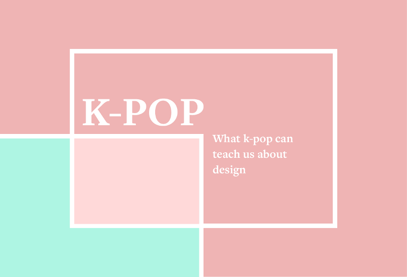 What k-pop can teach us about design