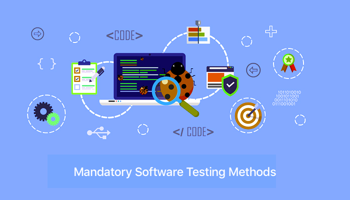 These testing methods should be mandatory for any software