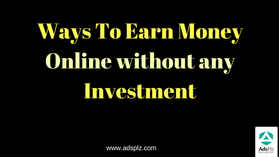 Earn money online without any investment