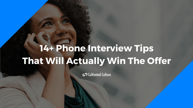 14+ Phone Interview Tips That Will Actually Win You The Job Offer