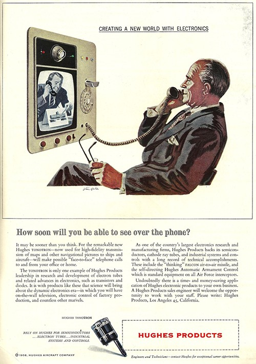 """How soon will you be able to see over the phone?"" Like Skype, but much more stylish. Hughes Aircraft Company, 1956."