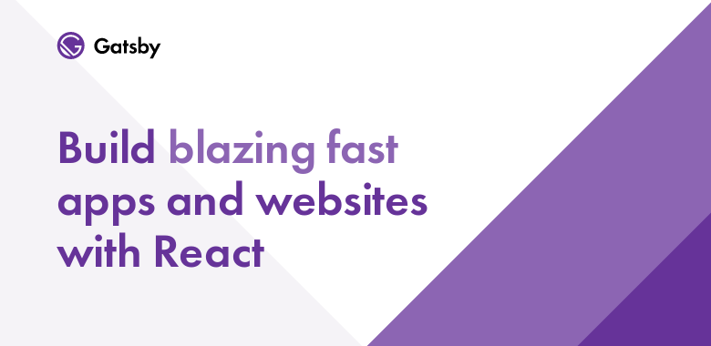 Why you should use GatsbyJS to build static sites