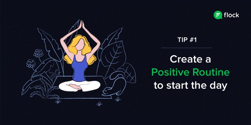Create a positive routine