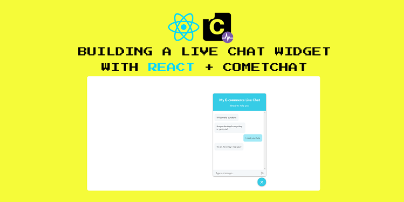 How to build a customer support live chat widget with React