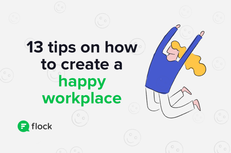 13 tips on how to create a happy workplace