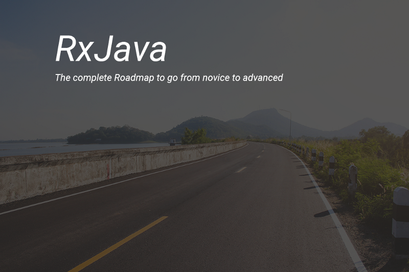 A complete roadmap for learning RxJava
