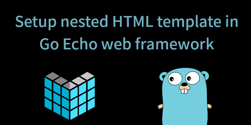 How to setup a nested HTML template in the Go Echo web framework