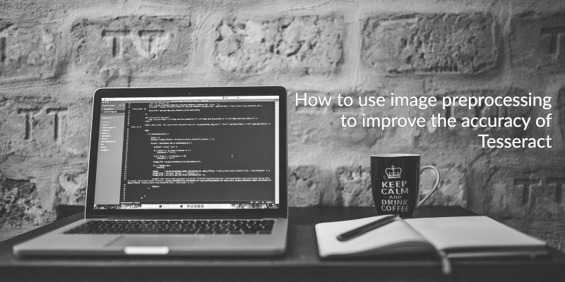 How to use image preprocessing to improve the accuracy of Tesseract
