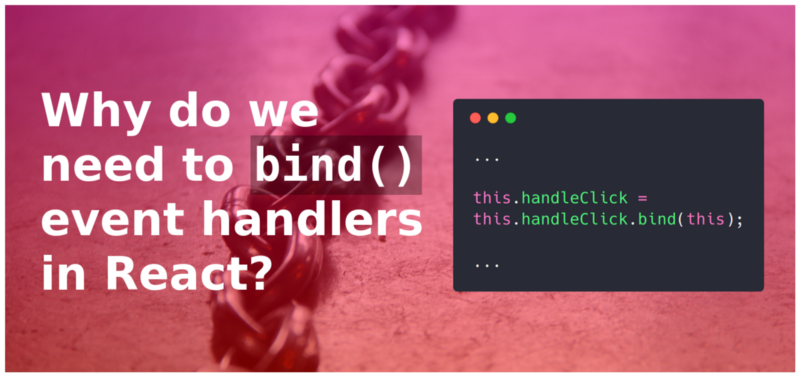 This is why we need to bind event handlers in Class Components in React