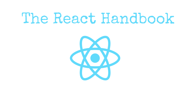 e67725797de7b The React Handbook follows the 80 20 rule  learn in 20% of the time the 80%  of a topic.