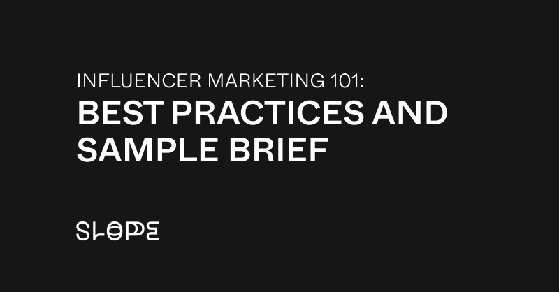 Influencer Marketing 101: Best Practices and Sample Brief