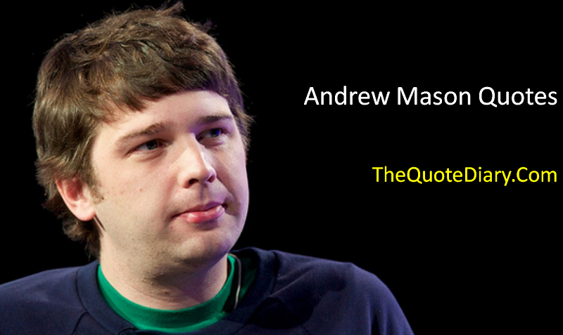 Andrew Mason Quotes The Quote Diary Medium Awesome Mason Quotes