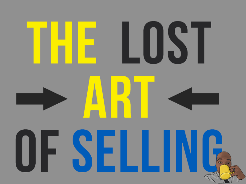 The Lost Art of Selling