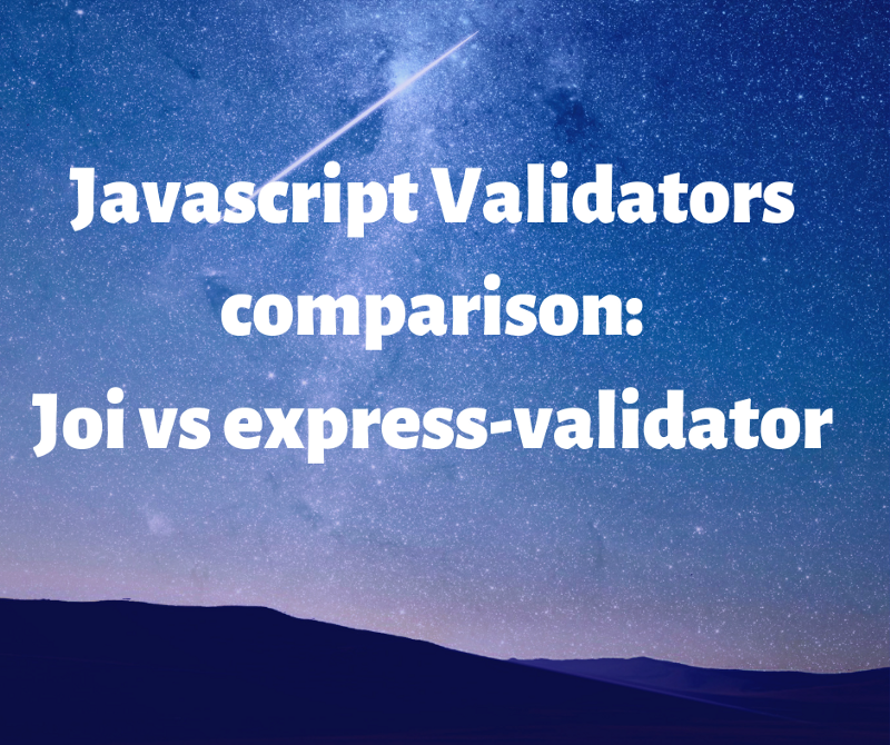 How to choose which validator to use: a comparison between