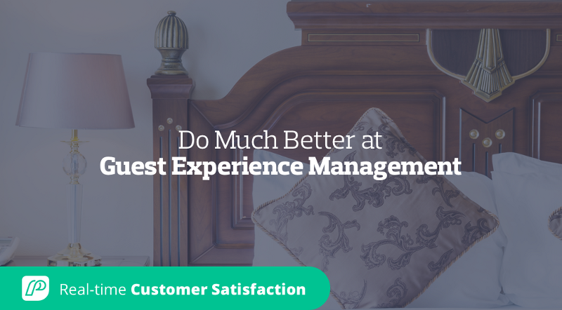 10 Ways Your Hotel Can Do Much Better at Guest Experience Management