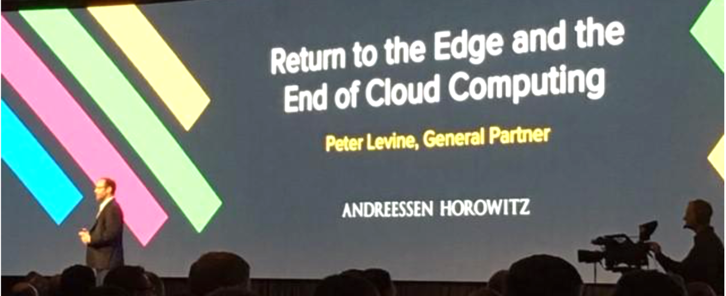 "VC Andreesen Horowitz presenting ""Return of the Edge and the End of Cloud Computing"""