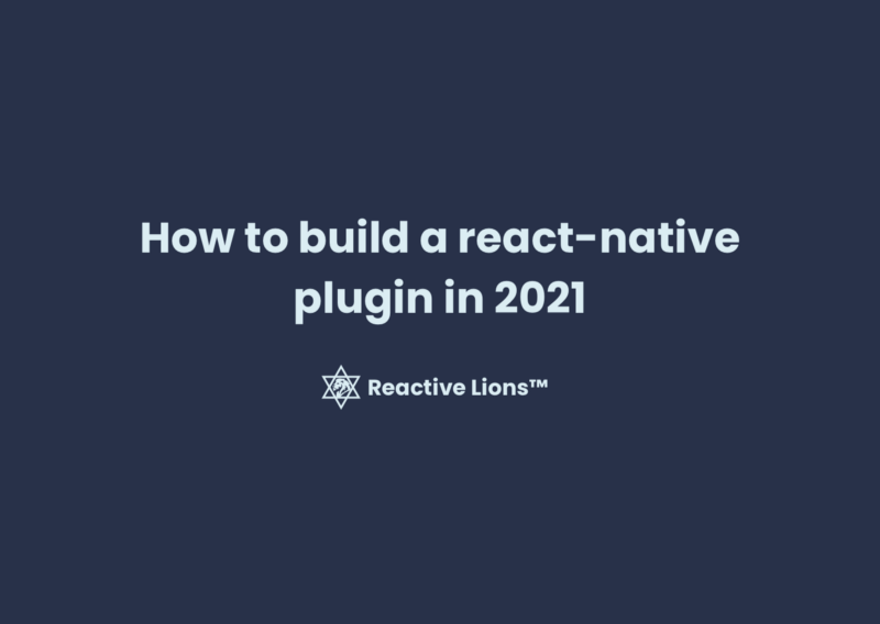 How to build a react-native plugin in 2021