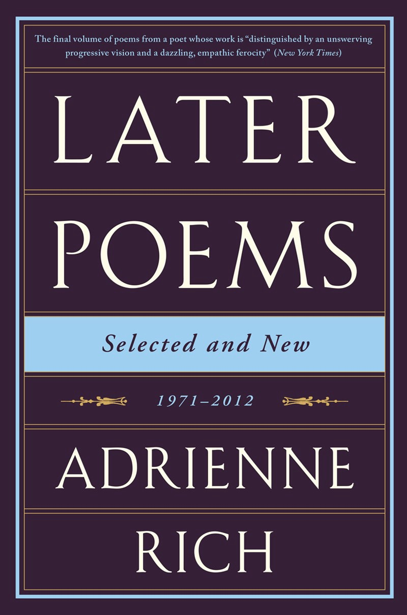 "adrienne rich twenty one love poem Adrienne was known to be one of the most widely read and influential poets of the second half of the 20th century"",and was credited with bringing ""the oppression of women and lesbians to the forefront of poetic discourse."