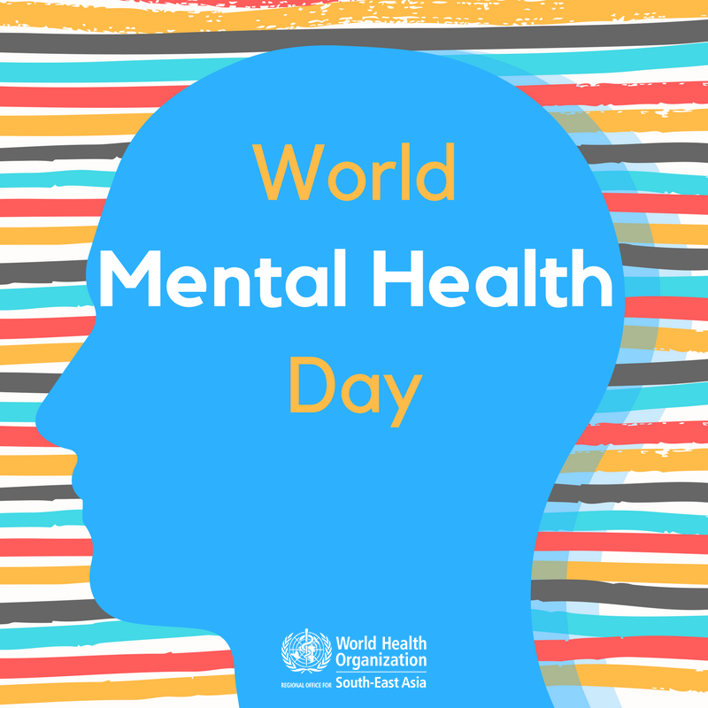 Today October 10th Is The World Mental Health Day And Theme For 2017 In Workplace