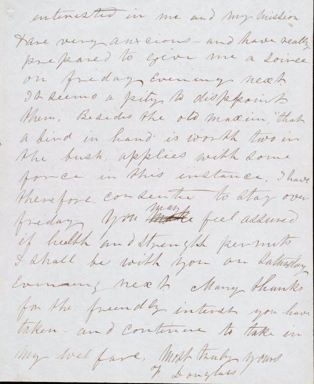 letter from frederick douglass Frederick douglass glasgow (scotland) april i6, 1846 to william lloyd garrison my dear friend: i have given up the field of public letter-writing to my friend buffum, who will tell you how we are getting on but i cannot refrain from sending you a line, as a mere private correspondent.