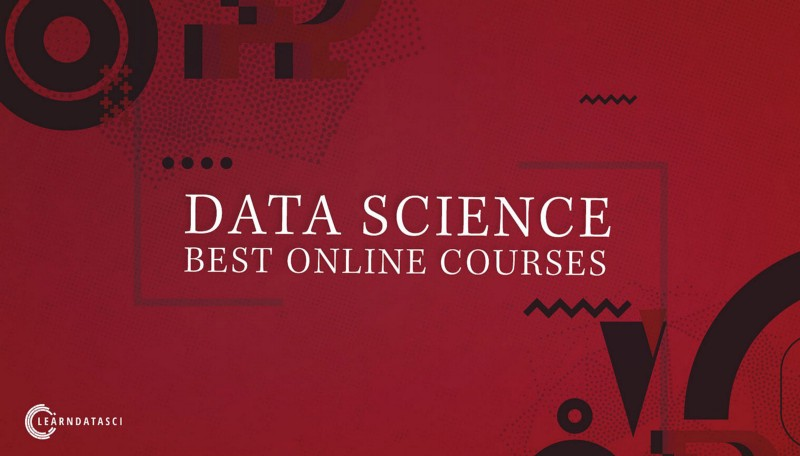 The Top Online Data Science Courses for 2019