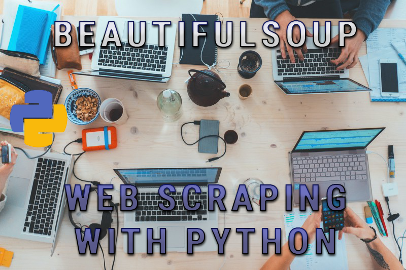 Beautifulsoup—All that you need to know to get any data from any web site using this Python…