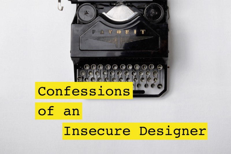 Confessions of an Insecure Designer