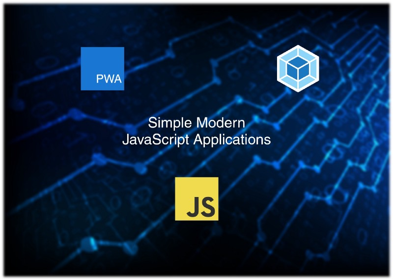 How to write simple modern JavaScript apps with Webpack and progressive web techniques