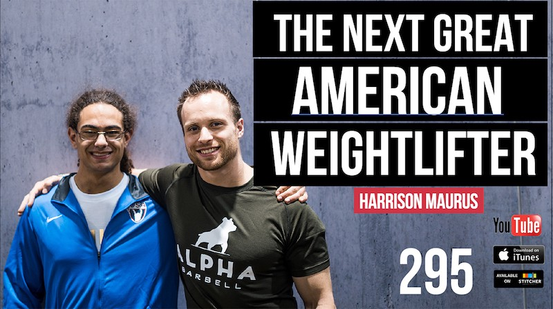 The Next Great American Weightlifter—Harrison Maurus — 295