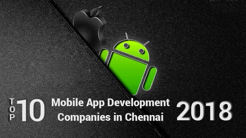 Top Rated Mobile App Development Companies in Chennai — 2018