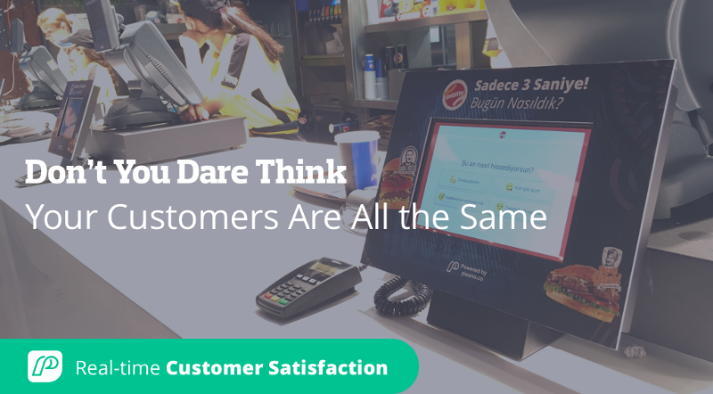 Don't You Dare Think Your Customers Are All the Same