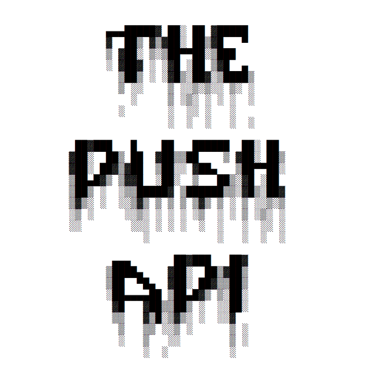 A guide to getting the most out of the Push API